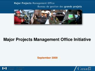 Major Projects Management Office Initiative September 2009