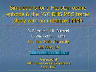 Simulations for a Houston ozone episode & the NYC DHS MSG tracer study with an urbanized MM5