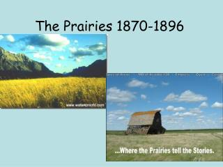 The Prairies 1870-1896