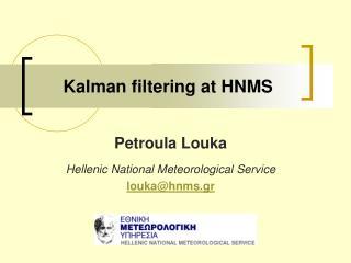 Kalman filtering at HNMS