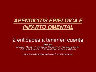 APENDICITIS EPIPLOICA E INFARTO OMENTAL  2 entidades a tener en cuenta