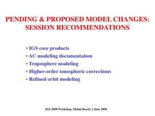 PENDING & PROPOSED MODEL CHANGES: SESSION RECOMMENDATIONS