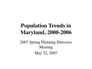 Population Trends in Maryland, 2000-2006
