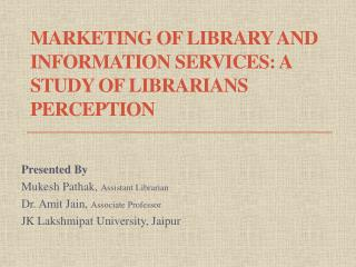 Marketing  of Library and Information Services: A Study of Librarians Perception