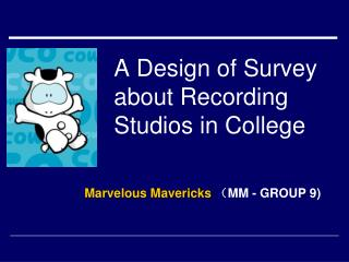 A Design of Survey about Recording Studios in College