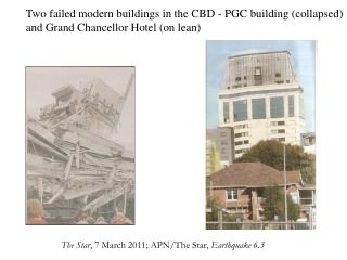Two failed modern buildings in the CBD - PGC building (collapsed)