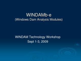 WINDAM Technology Workshop Sept 1-3, 2009