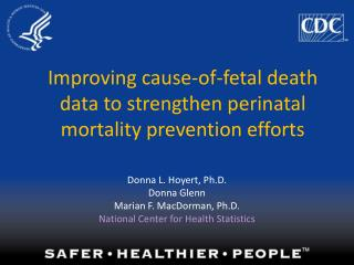 Improving cause-of-fetal death data to strengthen perinatal mortality prevention efforts