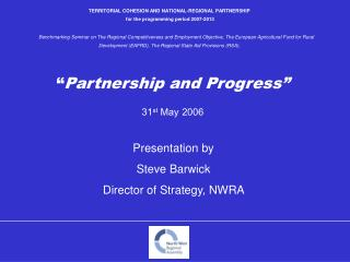 """ Partnership and Progress"" 31 st  May 2006"