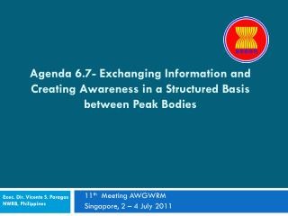 11 th   Meeting AWGWRM Singapore ,  2  –  4  Ju ly 2011