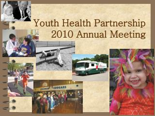 Youth Health Partnership 2010 Annual Meeting