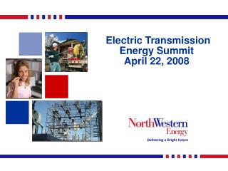 Electric Transmission Energy Summit April 22, 2008