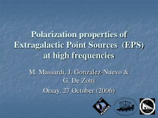 Polarization properties of Extragalactic Point Sources  (EPS) at high frequencies