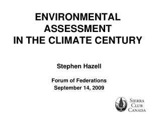ENVIRONMENTAL ASSESSMENT  IN THE CLIMATE CENTURY
