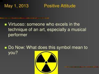 May 1, 2013Positive Attitude