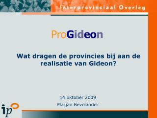 Wat dragen de provincies bij aan de realisatie van Gideon?