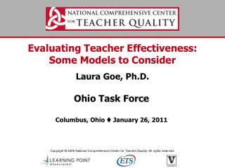 Evaluating Teacher Effectiveness: Some Models to Consider Laura Goe, Ph.D.
