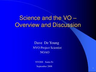 Science and the VO – Overview and Discussion