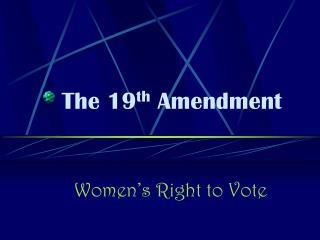 The 19 th  Amendment