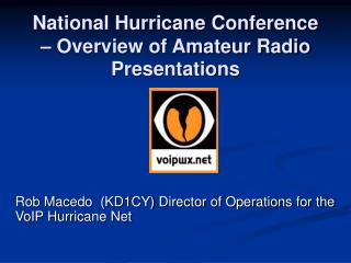 National Hurricane Conference � Overview of Amateur Radio Presentations