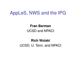AppLeS, NWS and the IPG