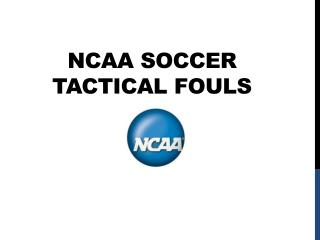 NCAA SOCCER  Tactical fouls