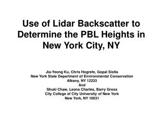 Use of Lidar Backscatter to Determine the PBL Heights in New York City, NY