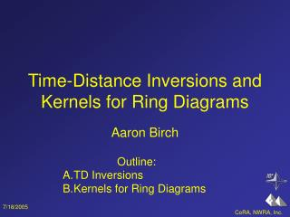 Time-Distance Inversions and Kernels for Ring Diagrams