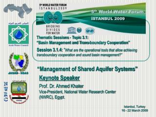 Prof. Dr. Ahmed  Khater Vice-President, National Water Research Center (NWRC), Egypt.