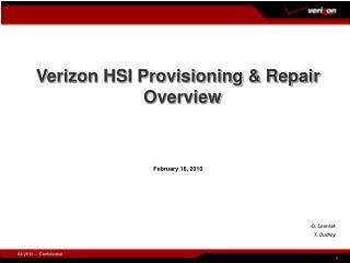 Verizon HSI Provisioning & Repair  Overview February 16, 2010