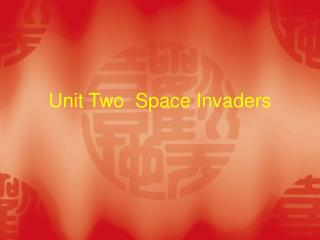 Unit Two  Space Invaders