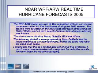 NCAR WRF/ARW REAL TIME HURRICANE FORECASTS 2005