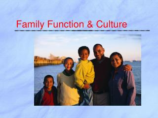 Family Function & Culture