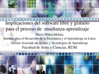 Mario Núñez Molina  Instituto para el Desarrollo de la Enseñanza y el Aprendizaje en Línea