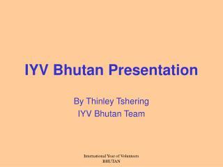 IYV Bhutan Presentation