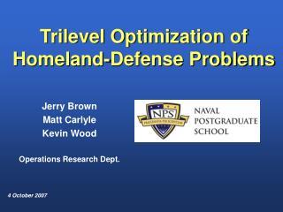 Trilevel Optimization of  Homeland-Defense Problems