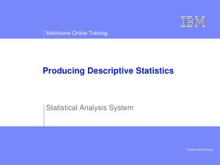 Producing Descriptive Statistics