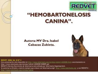 HEMOBARTONELOSIS CANINA .