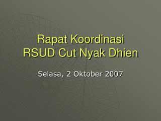 Rapat Koordinasi RSUD Cut Nyak Dhien