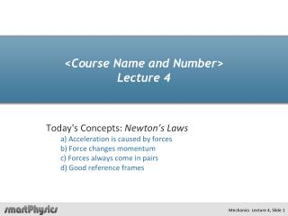 <Course Name and Number> Lecture 4