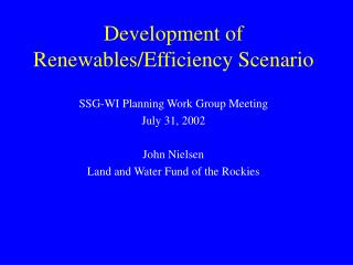 Development of Renewables/Efficiency Scenario