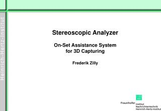 Stereoscopic Analyzer On-Set Assistance System for 3D Capturing Frederik Zilly