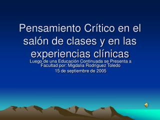 Pensamiento Crítico en el salón de clases y en las experiencias clínicas