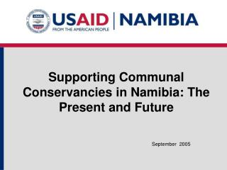 Supporting Communal Conservancies in Namibia: The Present and Future