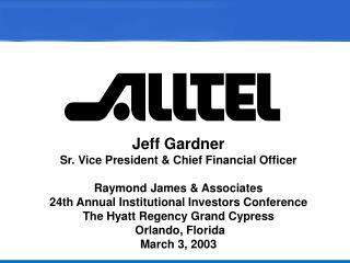 Jeff Gardner Sr. Vice President & Chief Financial Officer Raymond James & Associates