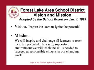 Forest Lake Area School District  Vision and Mission Adopted by the School Board on Jan. 4, 1999