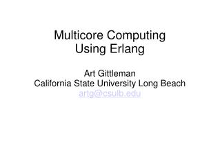 Multicore Computing Using Erlang