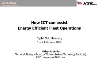 How ICT can assist  Energy Efficient Fleet Operations Digital Ship Hamburg 1 � 2 February 2012
