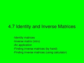4.7 Identity and Inverse Matrices
