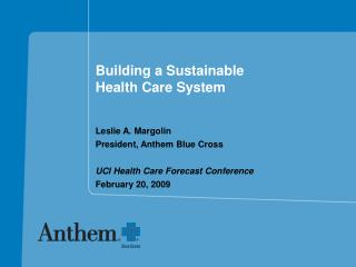 Building a Sustainable  Health Care System